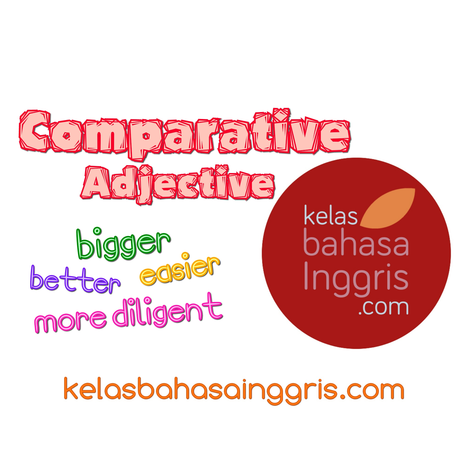 Pengertian, Bentuk dan Contoh Comparative Adjective