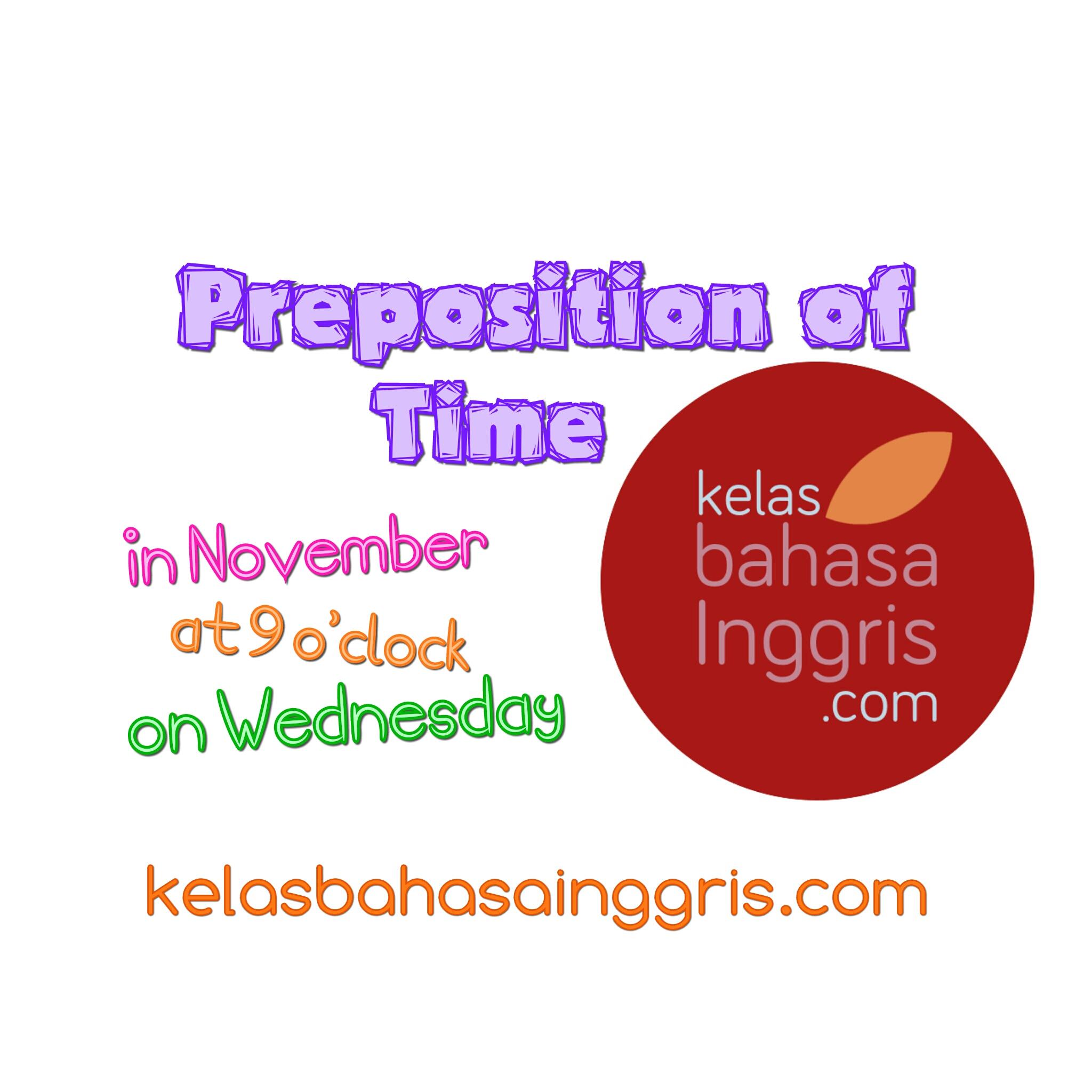 Penggunaan Preposition Of Time At On In Kelasbahasainggris Com