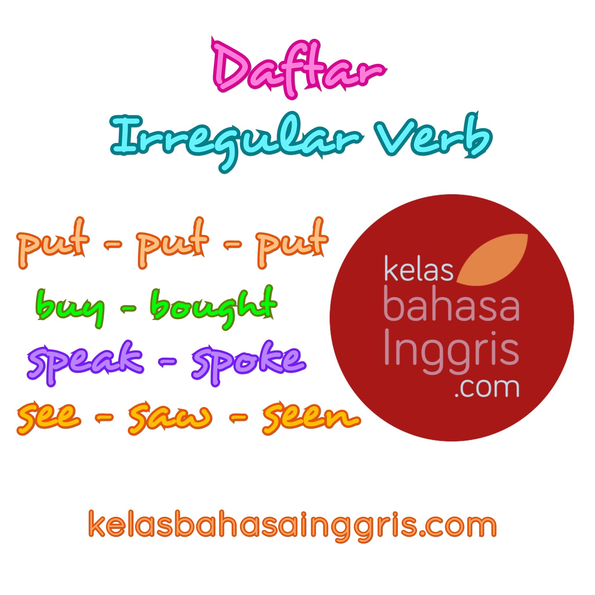 Daftar Lengkap Irregular Verb Beserta Artinya Kelasbahasainggris Com