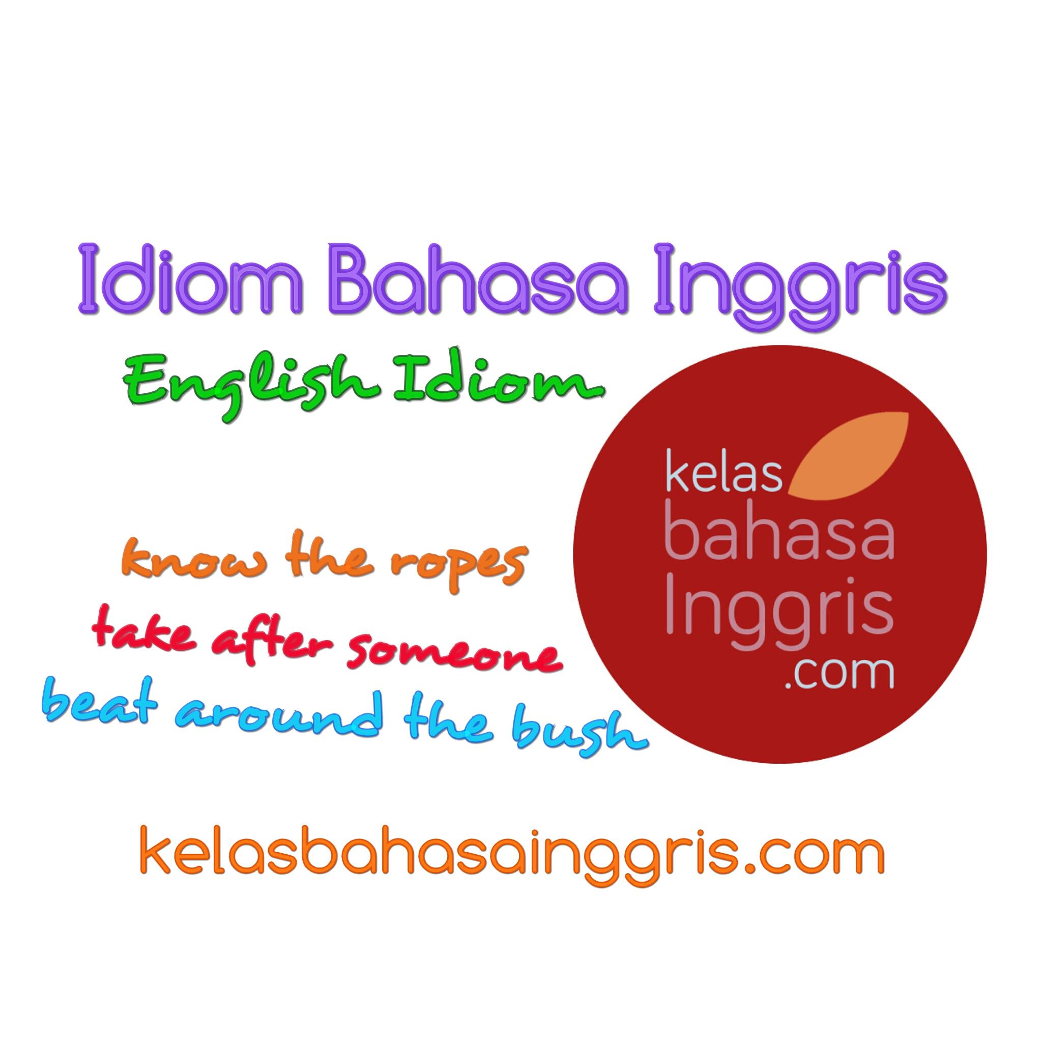 Idiom Bahasa Inggris Lengkap Dengan Artinya Kelasbahasainggris Com