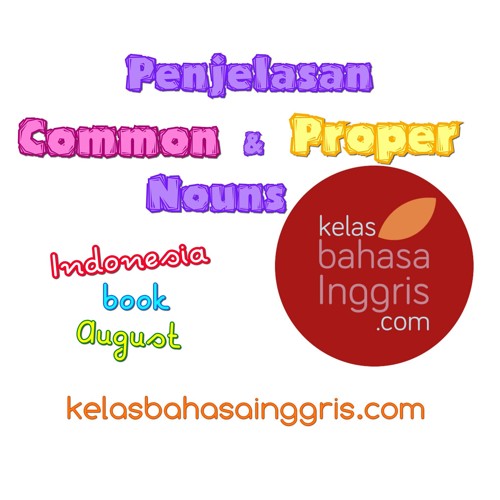 Penjelasan Lengkap Common dan Proper Nouns
