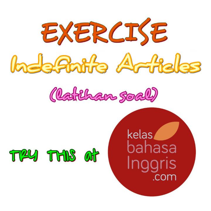 Latihan Soal Bahasa Inggris Indefinite Articles