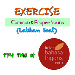 Latihan Soal Bahasa Inggris Common Proper Nouns