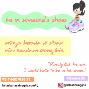 Idiom Bahasa Inggris be in someone's shoes