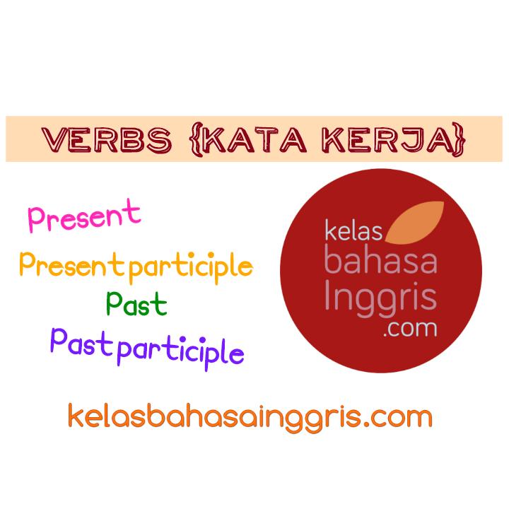 Penjelasan Lengkap Verbs Atau Kata Kerja Dalam Bahasa Inggris