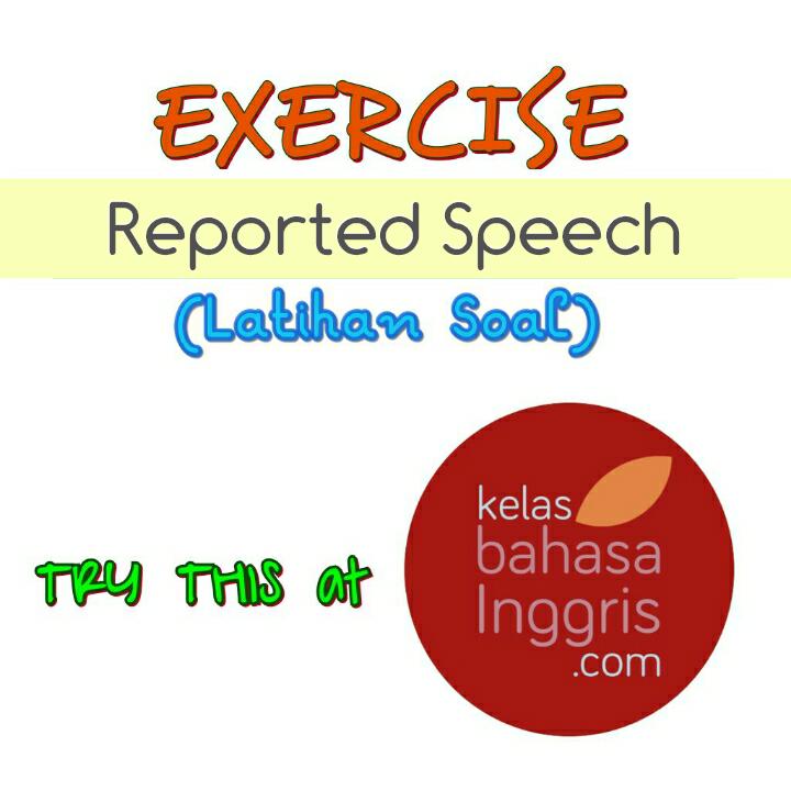 Latihan Soal Bahasa Inggris Reported Speech