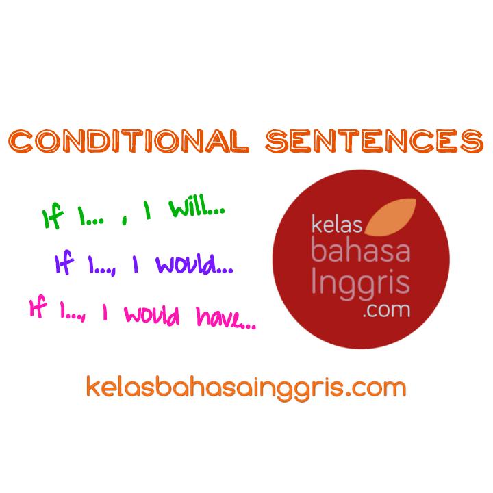 Penjelasan Lengkap 3 Tipe Conditional Sentences