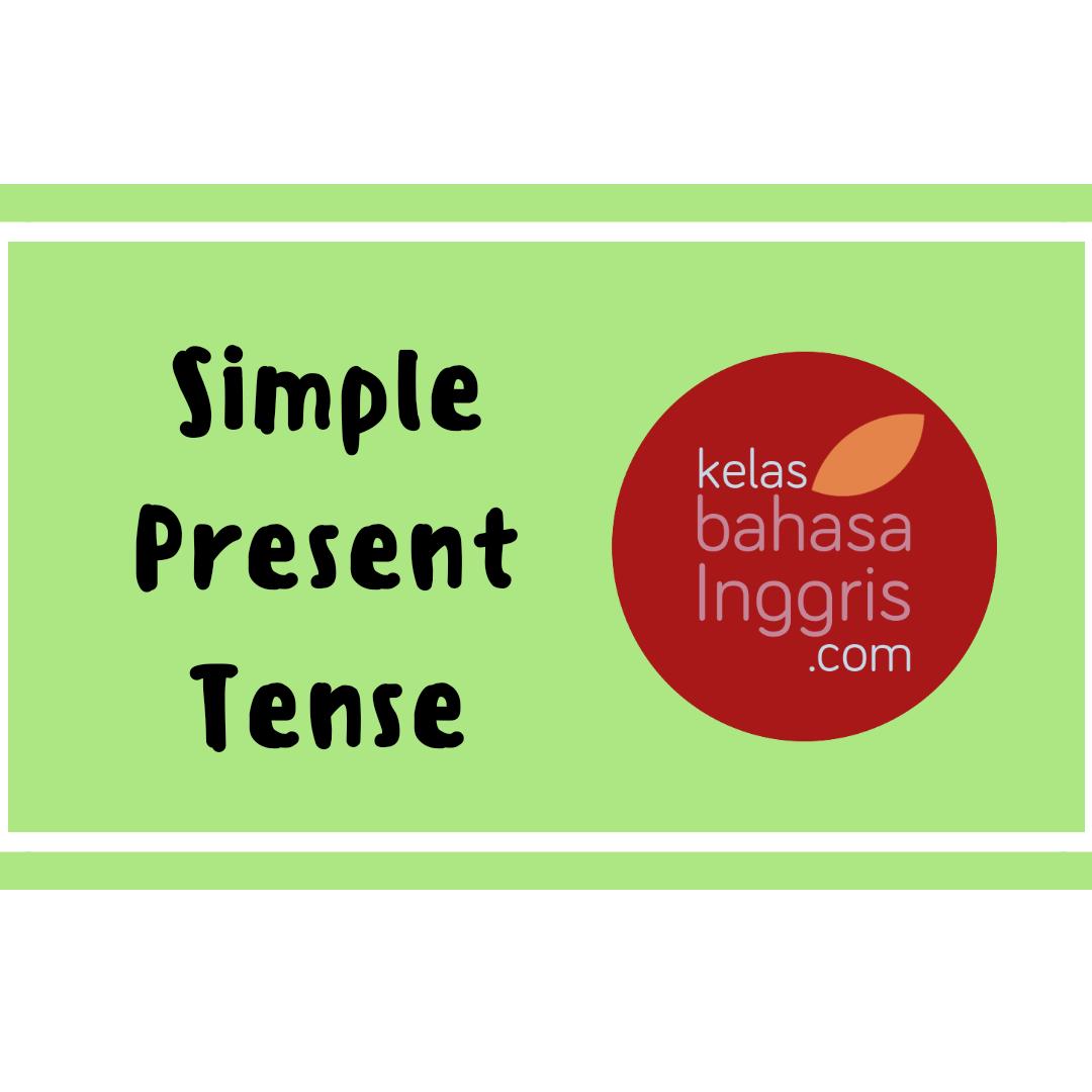 Simple Present Tense Pengertian Penjelasan Penggunaan