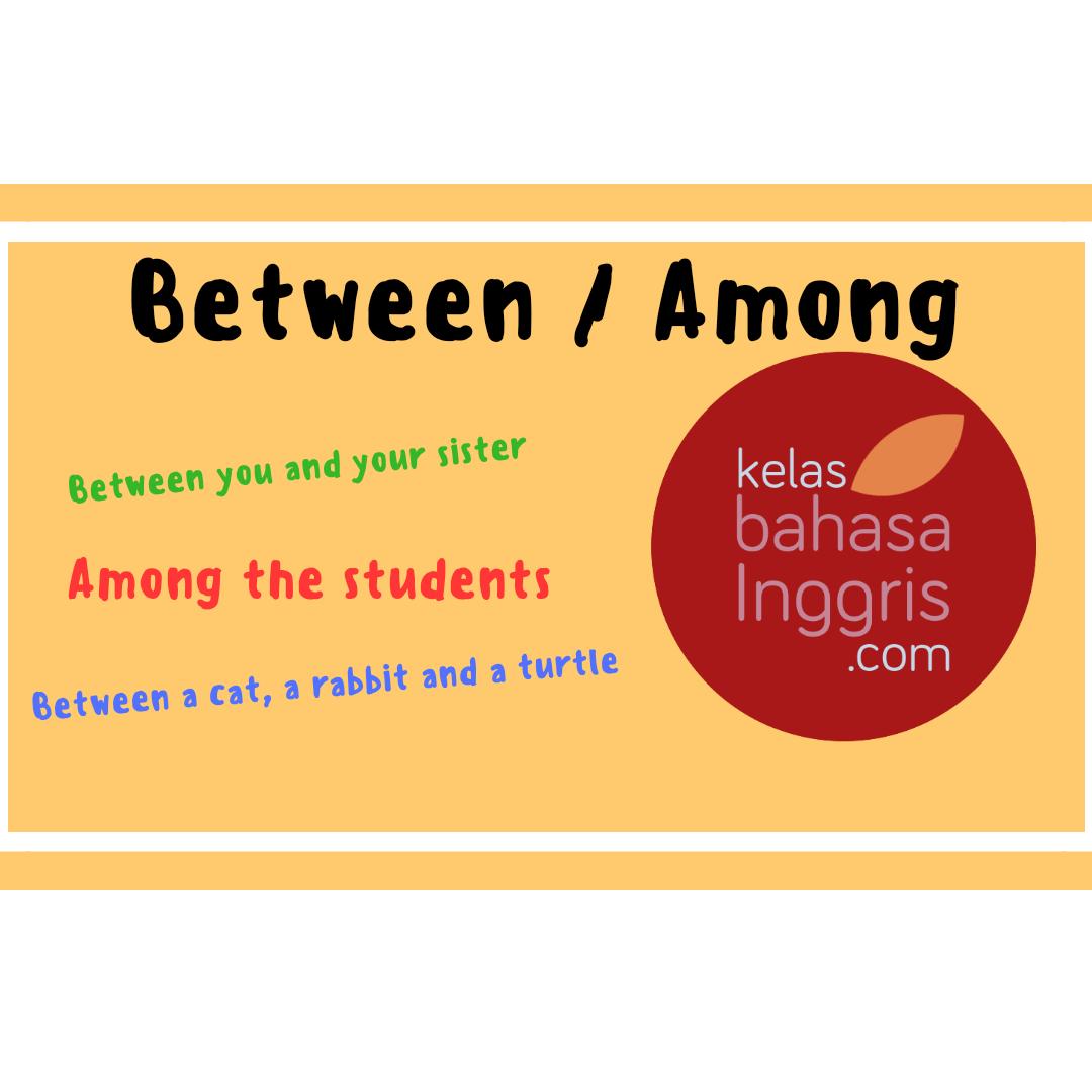 Between dan Among Penjelasan Perbedaan dan Penggunaan