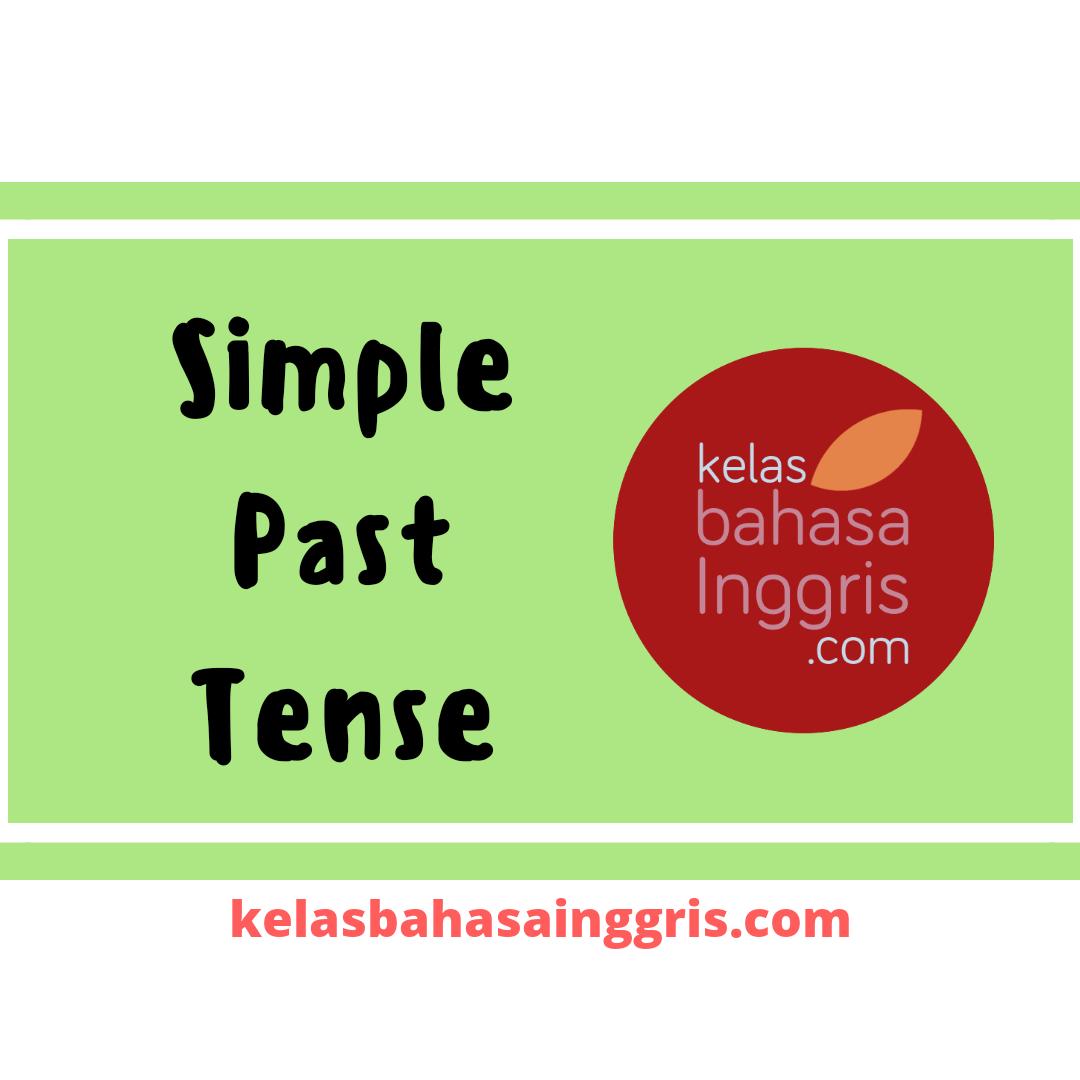 Simple Past Tense Pengertian, Rumus Penggunaan dan Contoh Kalimat