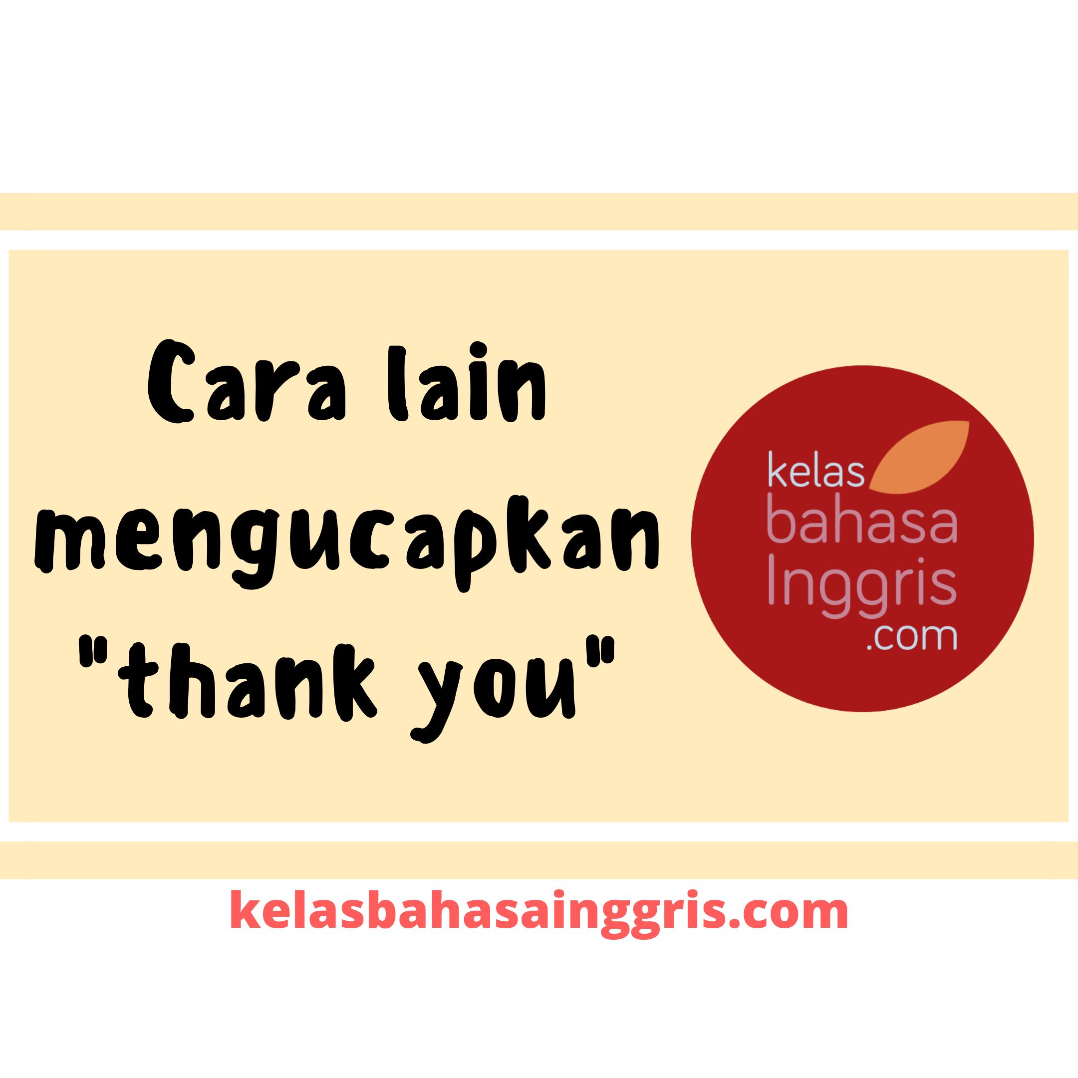 Cara lain mengucapkan thank you