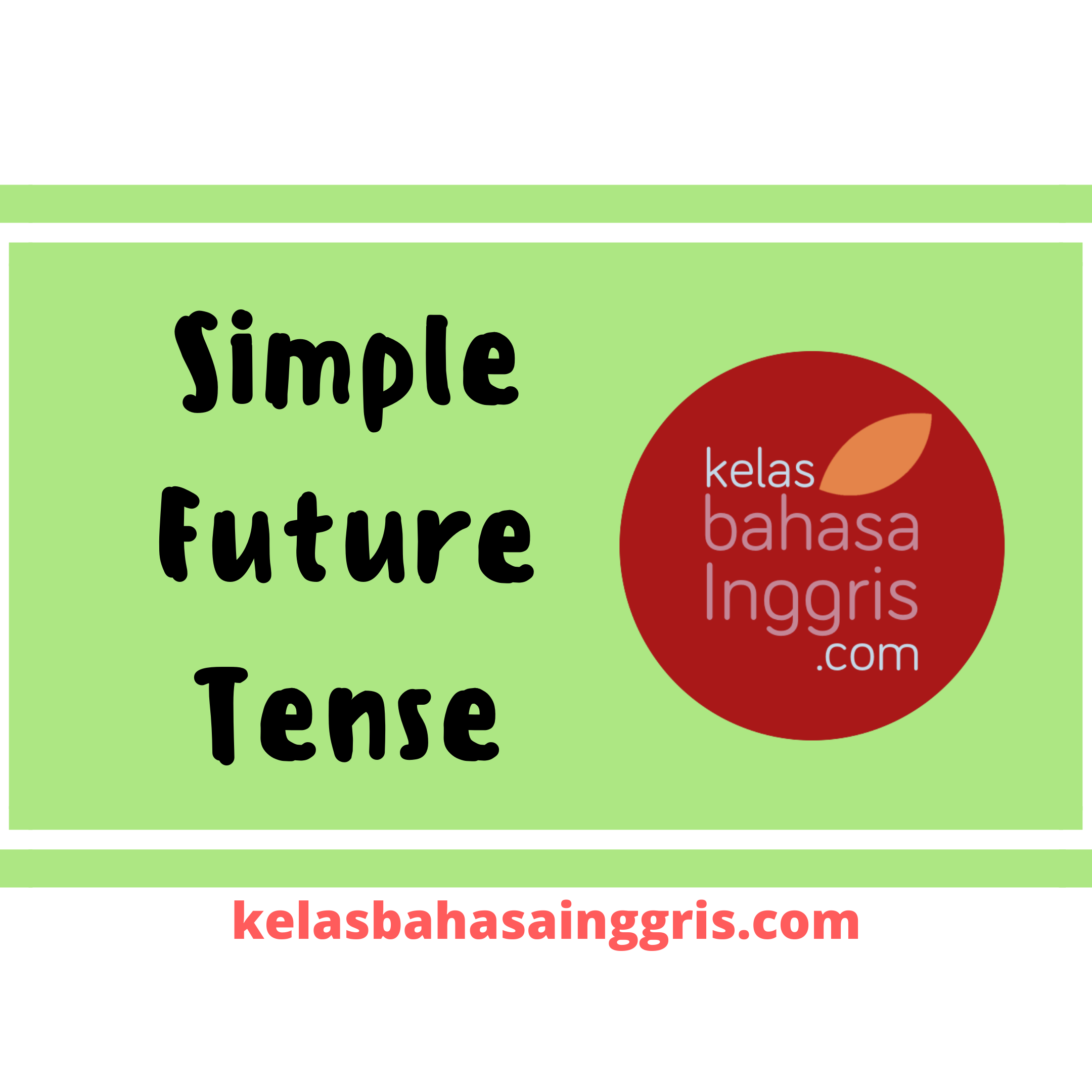 Pengertian Rumus Contoh Kalimat Simple Future Tense Kelasbahasainggris Com