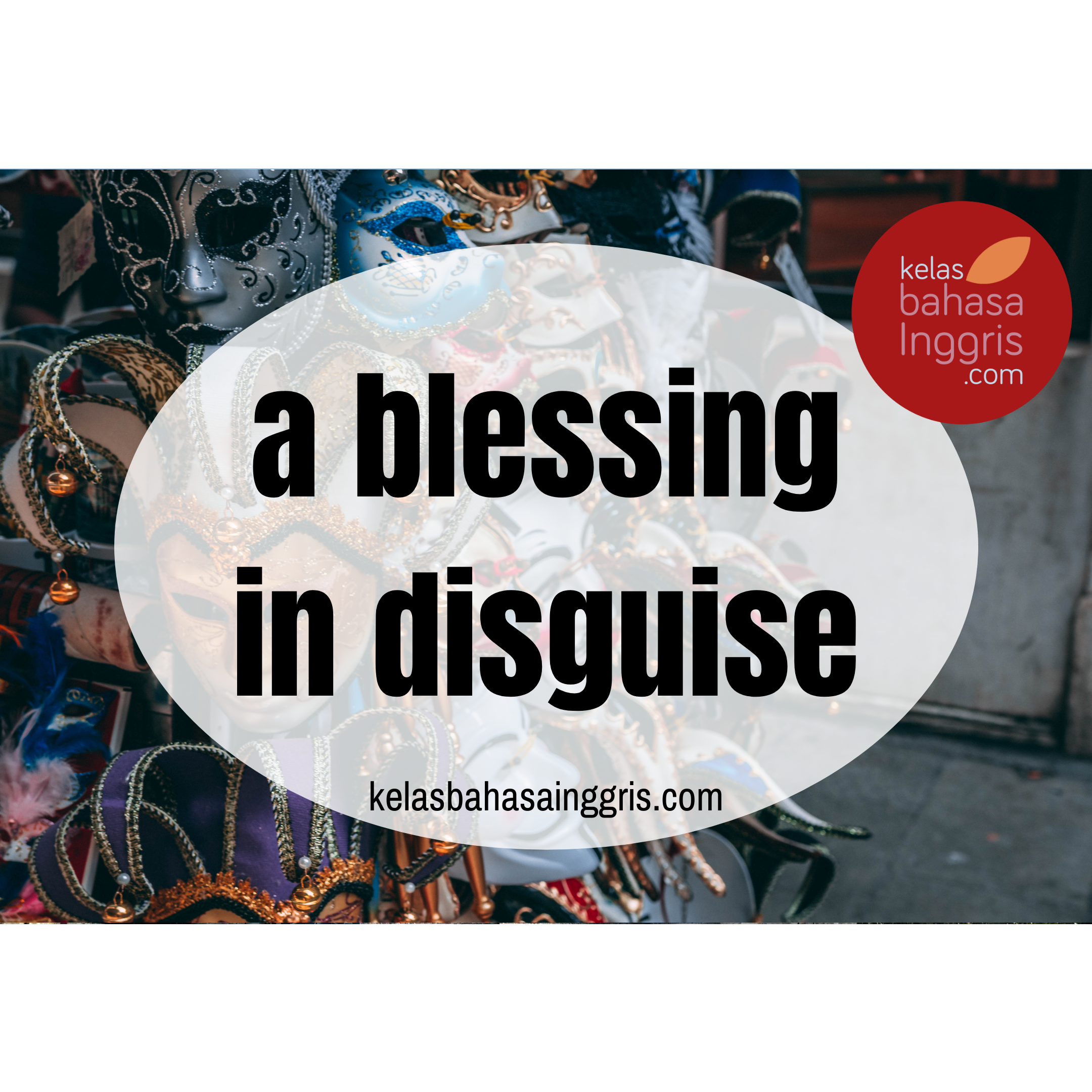 Idiom a blessing in disguise