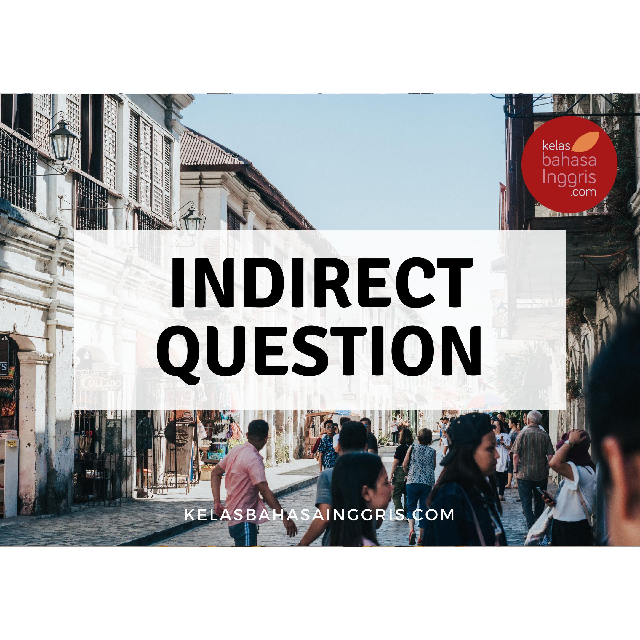 Indirect Question Pengertian dan Contohnya